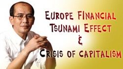 Europe Financial Tsunami Effect & Crisis of Capitalism