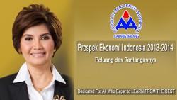 Prospek Ekonomi Indonesia 2013-2014 : Peluang dan Tantangannya